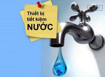 Sản phẩm, thiết bị sử dụng tiết kiệm nước